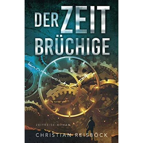 Christian Reisböck - Der Zeitbrüchige - Preis vom 22.06.2021 04:48:15 h