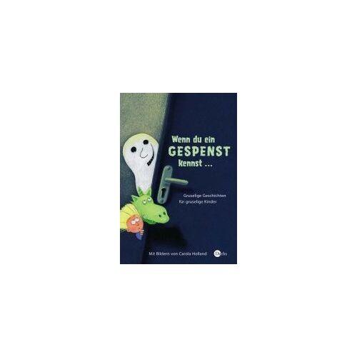 Carola Holland - Wenn du ein Gespenst kennst ... Gruselige Geschichten für gruselige Kinder - Preis vom 15.09.2021 04:53:31 h