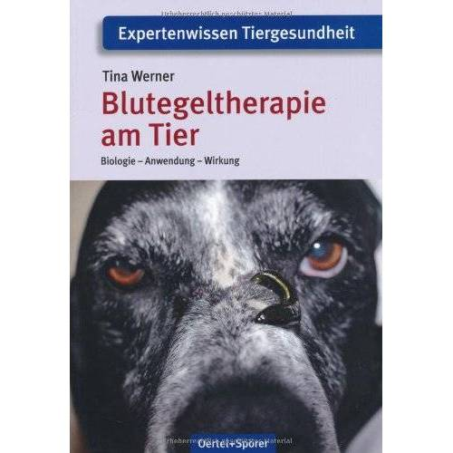 Tina Werner - Blutegeltherapie am Tier: Biologie - Anwendung - Wirkung - Preis vom 31.07.2021 04:48:47 h