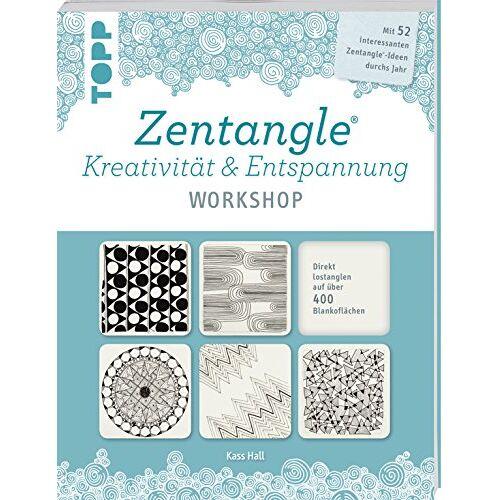 Kass Hall - Zentangle®. Kreativität & Entspannung WORKSHOP: Mit 52 interessanten Zentangle®-Ideen durchs Jahr - Preis vom 20.09.2021 04:52:36 h