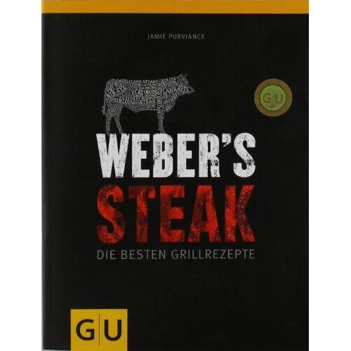 Jamie Purviance - Weber's Grillbibel - Steaks: Die besten Grillrezepte (GU Weber Grillen) - Preis vom 15.06.2021 04:47:52 h