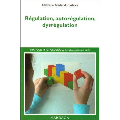 Nathalie Nader-Grosbois - Régulation, autorégulation, dysrégulation: Pistes pour l'intervention et la recherche - Preis vom 16.06.2021 04:47:02 h