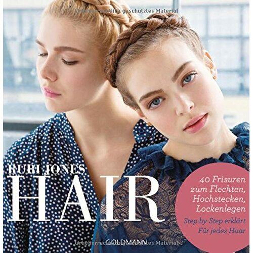 Rubi Jones - Hair: 40 Frisuren zum Flechten, Hochstecken, Lockenlegen - Step-by-Step erklärt - Für jedes Haar - Preis vom 17.06.2021 04:48:08 h
