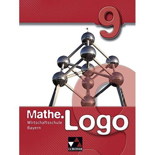 Bernd Bauer - Mathe.Logo Wirtschaftsschule Bayern / Mathe.Logo Wirtschaftsschule 9 - Preis vom 09.06.2021 04:47:15 h