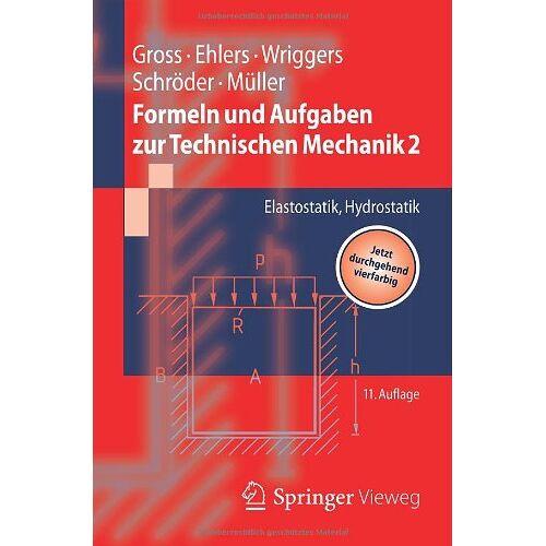 Dietmar Gross - Formeln und Aufgaben zur Technischen Mechanik 2: Elastostatik, Hydrostatik (Springer-Lehrbuch) - Preis vom 15.06.2021 04:47:52 h