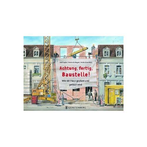 Rolf Toyka - Achtung,fertig,Baustelle!: Wie ein Haus geplant und gebaut wird - Preis vom 22.06.2021 04:48:15 h