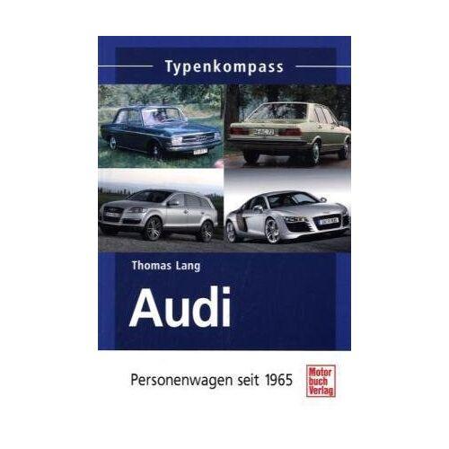 Thomas Lang - Audi: Personenwagen seit 1965 (Typenkompass) - Preis vom 12.10.2021 04:55:55 h