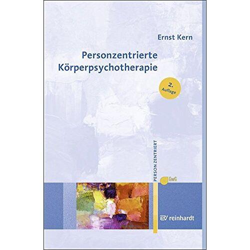 Ernst Kern - Personzentrierte Körperpsychotherapie (Personzentrierte Beratung & Therapie) - Preis vom 24.07.2021 04:46:39 h