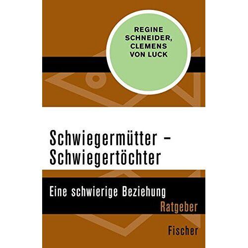 Regine Schneider - Schwiegermütter - Schwiegertöchter: Eine schwierige Beziehung - Preis vom 12.06.2021 04:48:00 h