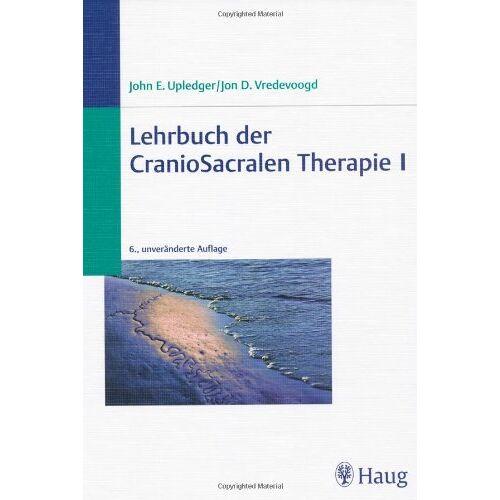 Upledger, John E. - Lehrbuch der CranioSacralen Therapie 1 - Preis vom 15.10.2021 04:56:39 h