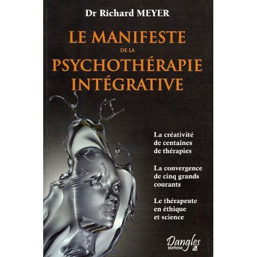 Richard Meyer - Le manifeste de psychothérapie intégrative - Preis vom 30.07.2021 04:46:10 h