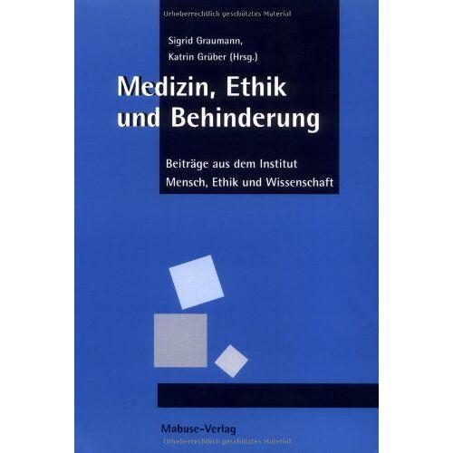 Sigrid Graumann - Medizin, Ethik und Behinderung - Preis vom 26.07.2021 04:48:14 h