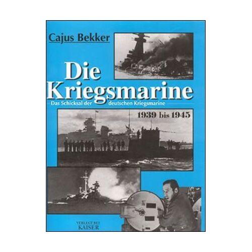 Cajus Bekker - Die Kriegsmarine: Das Schicksal der deutschen Kriegsmarine 1939-1945 - Preis vom 15.06.2021 04:47:52 h