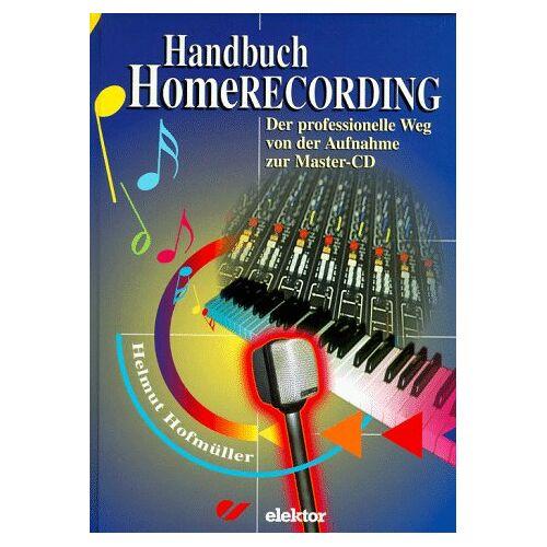 Helmut Hofmüller - Handbuch Homerecording, m. CD-ROM - Preis vom 17.06.2021 04:48:08 h