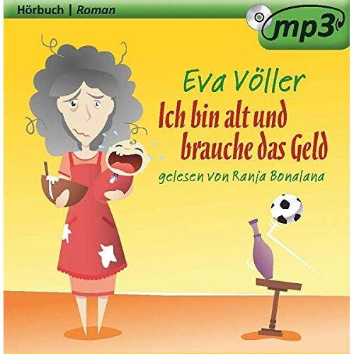Eva Völler - Eva Völler: Ich bin alt und brauche das Geld - Hörbuch - Preis vom 21.06.2021 04:48:19 h