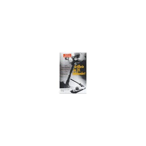 Franz Kosar - Artillerie im 20. Jahrhundert: Leichte Feldgeschütze, Mittlere Feldgeschütze /Schwere Geschütze, Eisenbahngeschütze - Preis vom 23.09.2021 04:56:55 h