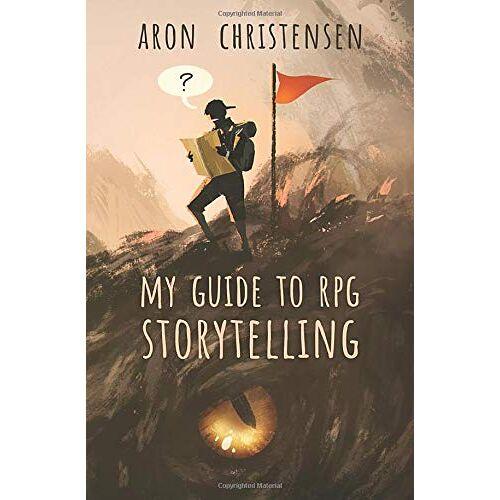 Aron Christensen - My Guide to RPG Storytelling (My Storytelling Guides, Band 1) - Preis vom 10.09.2021 04:52:31 h