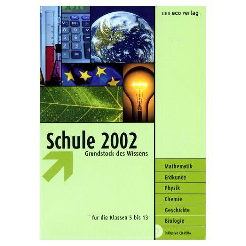 Richard Mestwerdt - Schule 2002. Grundstock des Wissens für die Sekundarstufen I und II - Preis vom 21.06.2021 04:48:19 h