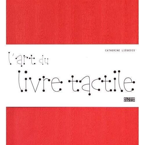 - L'art du livre tactile - Preis vom 23.07.2021 04:48:01 h