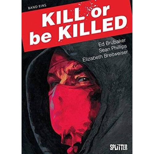 Ed Brubaker - Kill or be Killed. Band 1: Buch 1 - Preis vom 02.08.2021 04:48:42 h