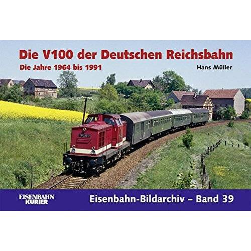 Hans Müller - Die V 100 der Deutschen Reichsbahn. Die Jahre 1964 - 1991 (Eisenbahn-Bildarchiv) - Preis vom 23.07.2021 04:48:01 h