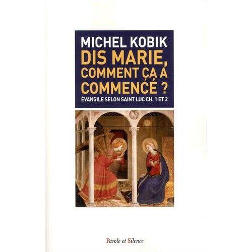 Michel Kobik - Dis, Marie comment ça a commencé ? - Preis vom 15.06.2021 04:47:52 h