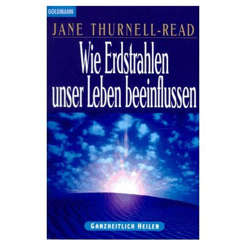 Jane Thurnell-Read - Wie Erdstrahlen unser Leben beeinflussen. - Preis vom 15.06.2021 04:47:52 h