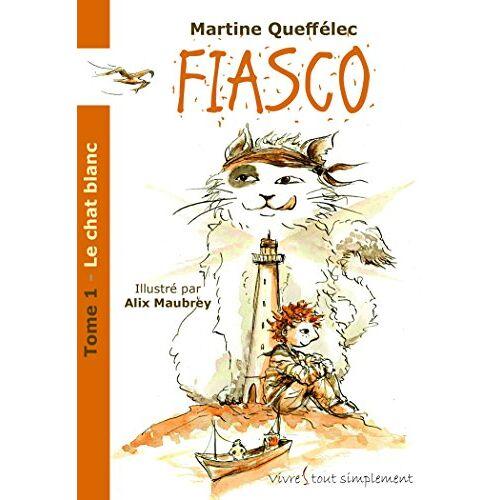 Martine Queffélec - Fiasco : Le chat blanc - Preis vom 26.07.2021 04:48:14 h