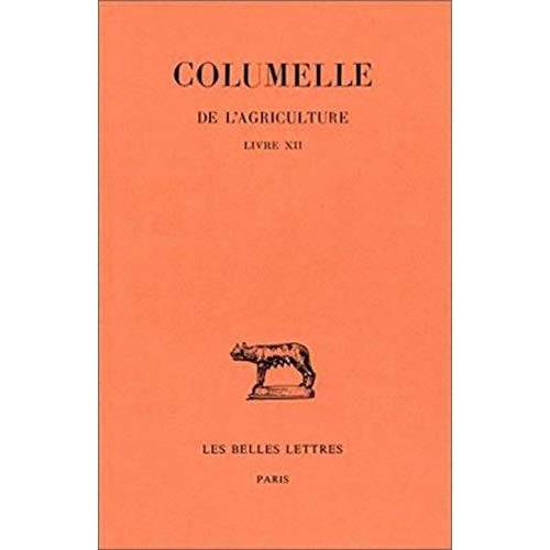 Columelle - Columelle, de l'Agriculture. Livre XII (Collection Des Universites De France Serie Latine, Band 285) - Preis vom 11.06.2021 04:46:58 h