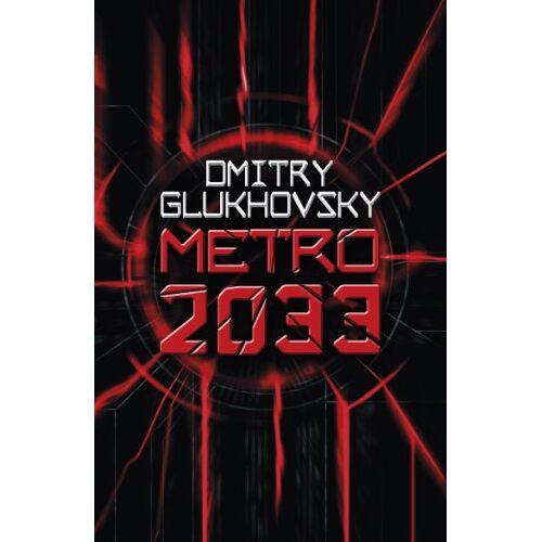 Dmitry Glukhovsky - METRO 2033 - Preis vom 16.06.2021 04:47:02 h