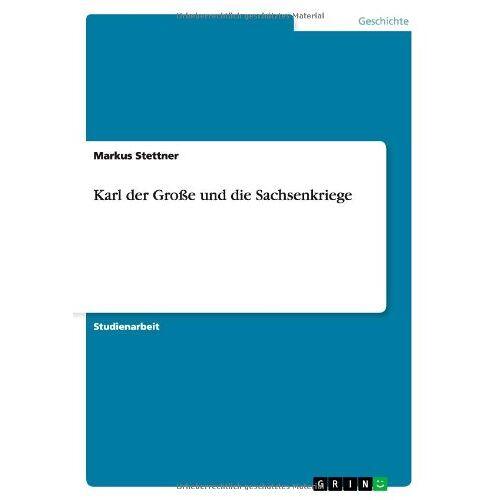 Markus Stettner - Karl der Große und die Sachsenkriege - Preis vom 19.06.2021 04:48:54 h