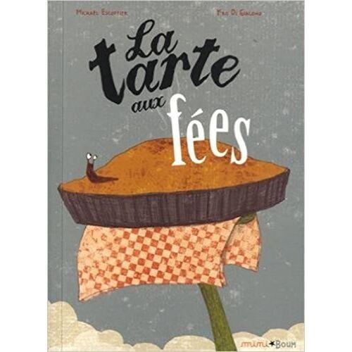 Michaël Escoffier - La tarte aux fées - Preis vom 19.06.2021 04:48:54 h