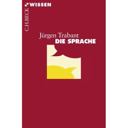 Jürgen Trabant - Die Sprache - Preis vom 15.06.2021 04:47:52 h