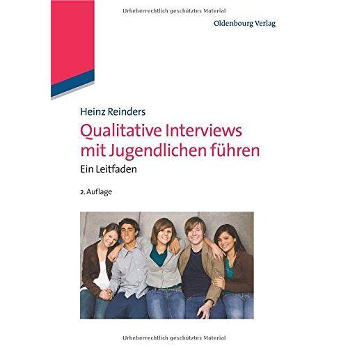 Heinz Reinders - Qualitative Interviews mit Jugendlichen führen: Ein Leitfaden: Ein Leitfaden - Preis vom 19.06.2021 04:48:54 h