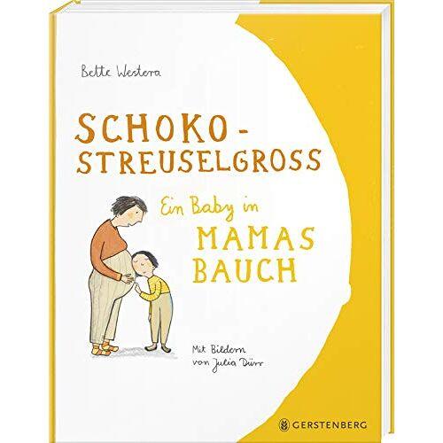 Bette Westera - Schokostreuselgroß: Ein Baby in Mamas Bauch - Preis vom 22.06.2021 04:48:15 h