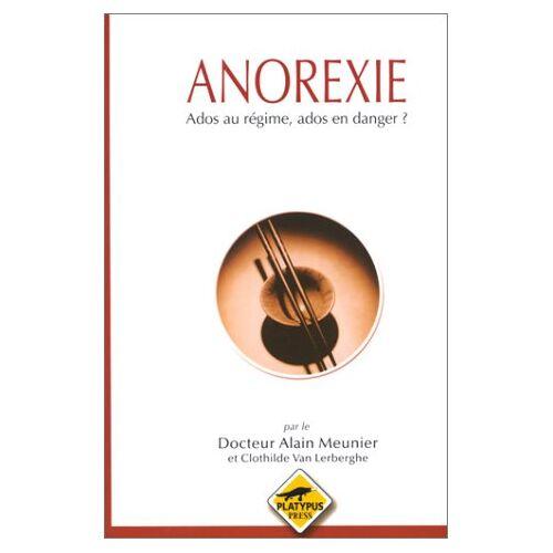 Alain Meunier - Anorexie. : Ados au régime, ados en danger ? - Preis vom 29.07.2021 04:48:49 h