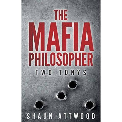Shaun Attwood - The Mafia Philosopher: Two Tonys - Preis vom 15.06.2021 04:47:52 h