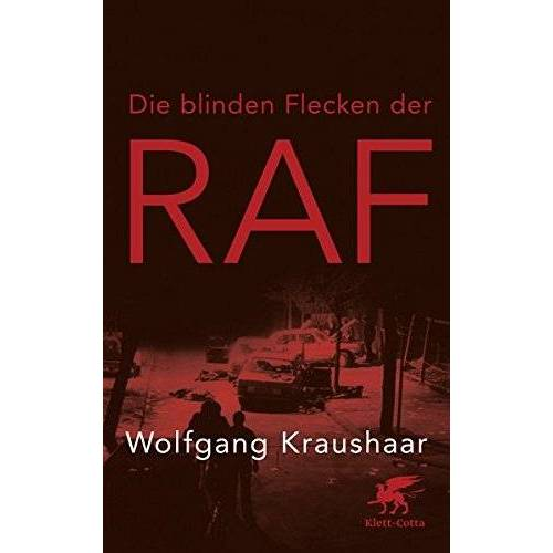 Wolfgang Kraushaar - Die blinden Flecken der RAF - Preis vom 13.06.2021 04:45:58 h