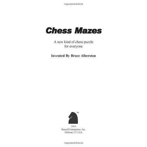 Bruce Albertson - Chess Mazes: A New Kind of Chess Puzzle for Everyone - Preis vom 15.09.2021 04:53:31 h
