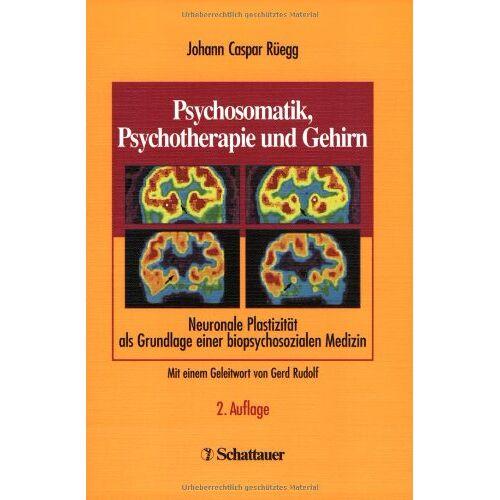 Rüegg, J. Caspar - Psychosomatik, Psychotherapie und Gehirn - Preis vom 17.06.2021 04:48:08 h