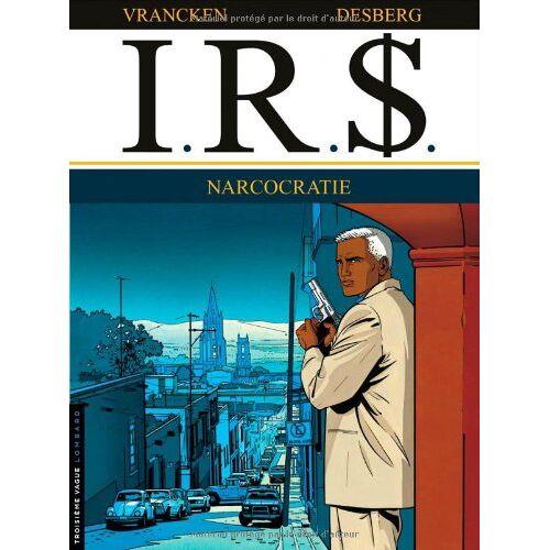 - I.R.$., tome 4 : Narcocratie - Preis vom 15.06.2021 04:47:52 h