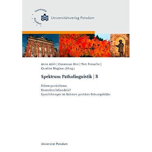 Anne Adelt - Schwerpunktthema: Besonders behandeln?: Sprachtherapie im Rahmen primärer Störungsbilder (Spektrum Patholinguistik) - Preis vom 30.07.2021 04:46:10 h