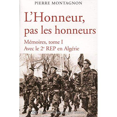 - L'honneur, pas les honneurs : Mémoires, tome 1, Avec le 2e REP en Algérie - Preis vom 21.06.2021 04:48:19 h