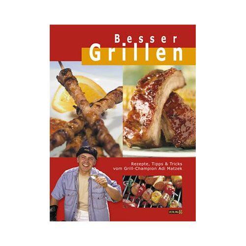 Adi Matzek - Besser Grillen. Rezepte, Tipps & Tricks von Grill-Champion - Preis vom 11.06.2021 04:46:58 h