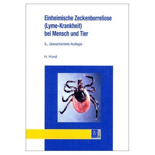 - Zeckenborreliose Lyme-Krankheit bei Mensch und Tier - Preis vom 15.06.2021 04:47:52 h