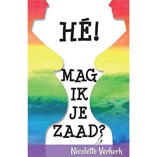 Nicolette Verkerk - Hey! Mag ik je zaad? - Preis vom 11.06.2021 04:46:58 h