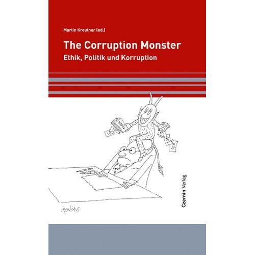 Martin Kreutner - The Corruption Monster: Ethik, Politik und Korruption - Preis vom 17.06.2021 04:48:08 h