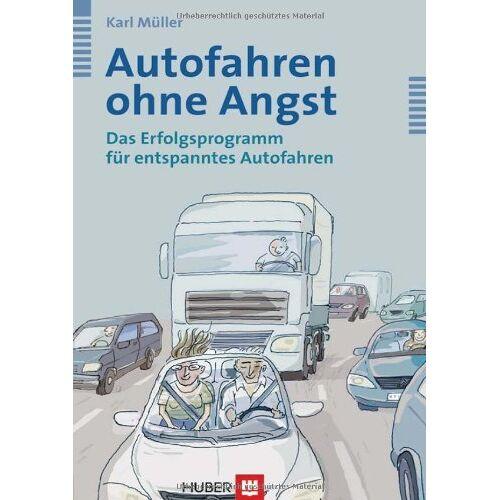 Karl Müller - Autofahren ohne Angst. Das Erfolgsprogramm für entspanntes Autofahren - Preis vom 16.06.2021 04:47:02 h