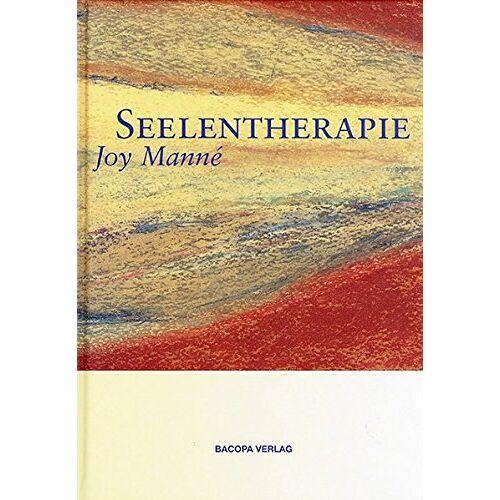 Joy Manné - Seelentherapie: Die Seele braucht keine Therapie, wir brauchen Seelentherapie - Preis vom 12.10.2021 04:55:55 h