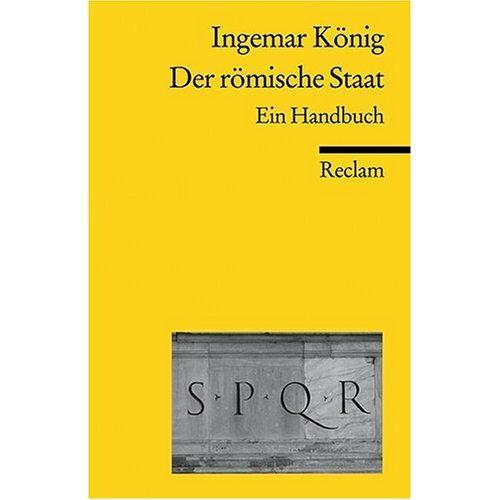 Ingemar König - Der römische Staat: Ein Handbuch - Preis vom 12.06.2021 04:48:00 h